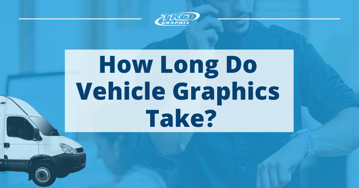 How Long Do Vehicle Graphics Take