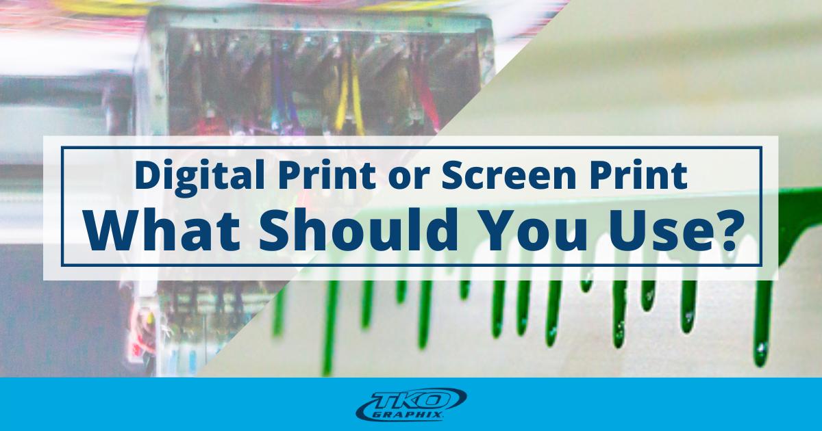Digital or Screen print