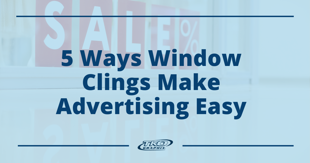 5 ways window clings make advertising easy