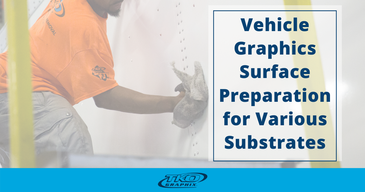 Best vehicle graphics surface preparation for various substrates