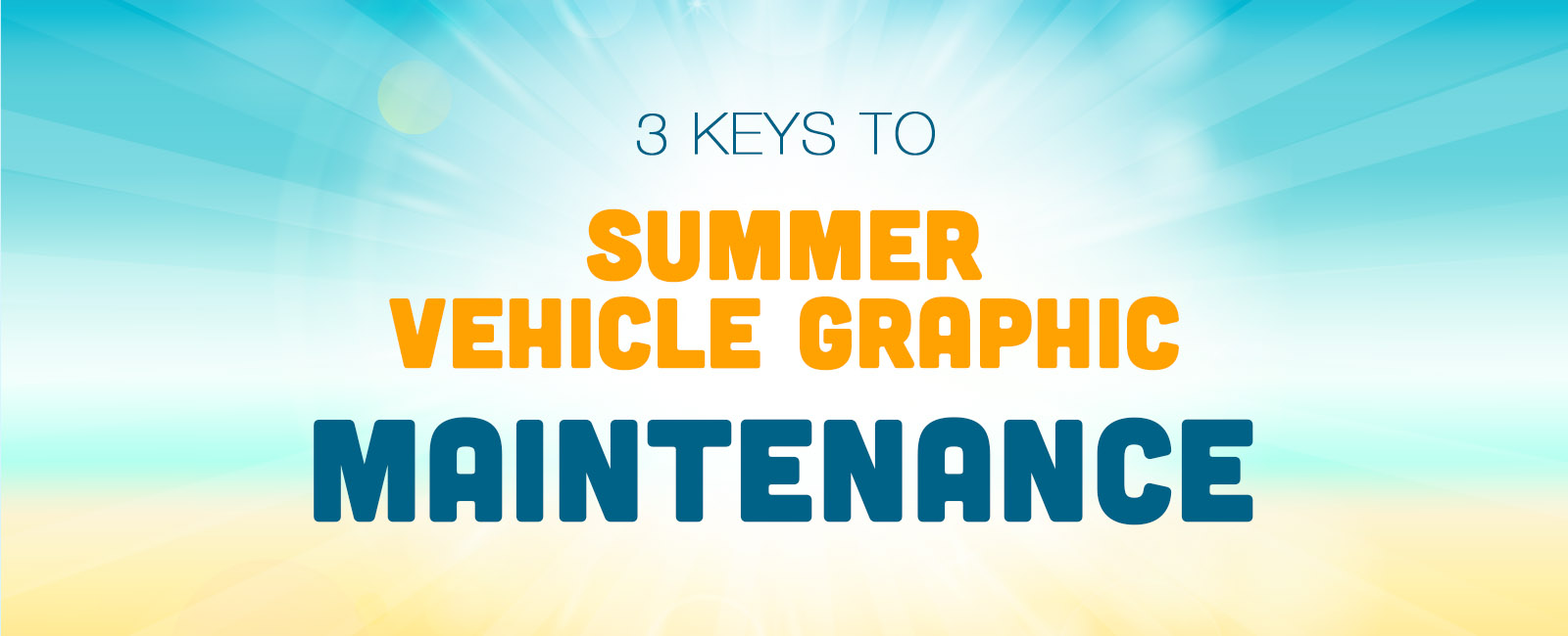 Summer Vehicle Graphic Maintenance