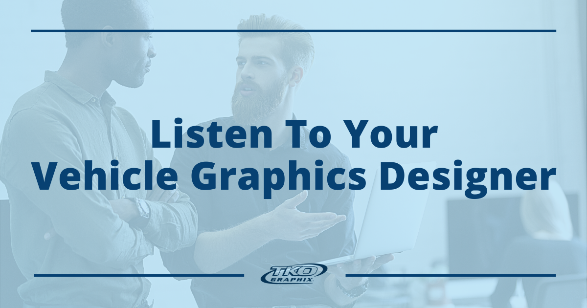 Listen to your creative vehicle graphics designer