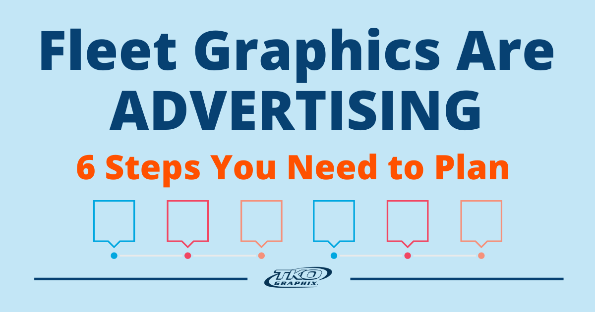 Fleet Graphics Are Advertising - 6 Steps You Need to Plan