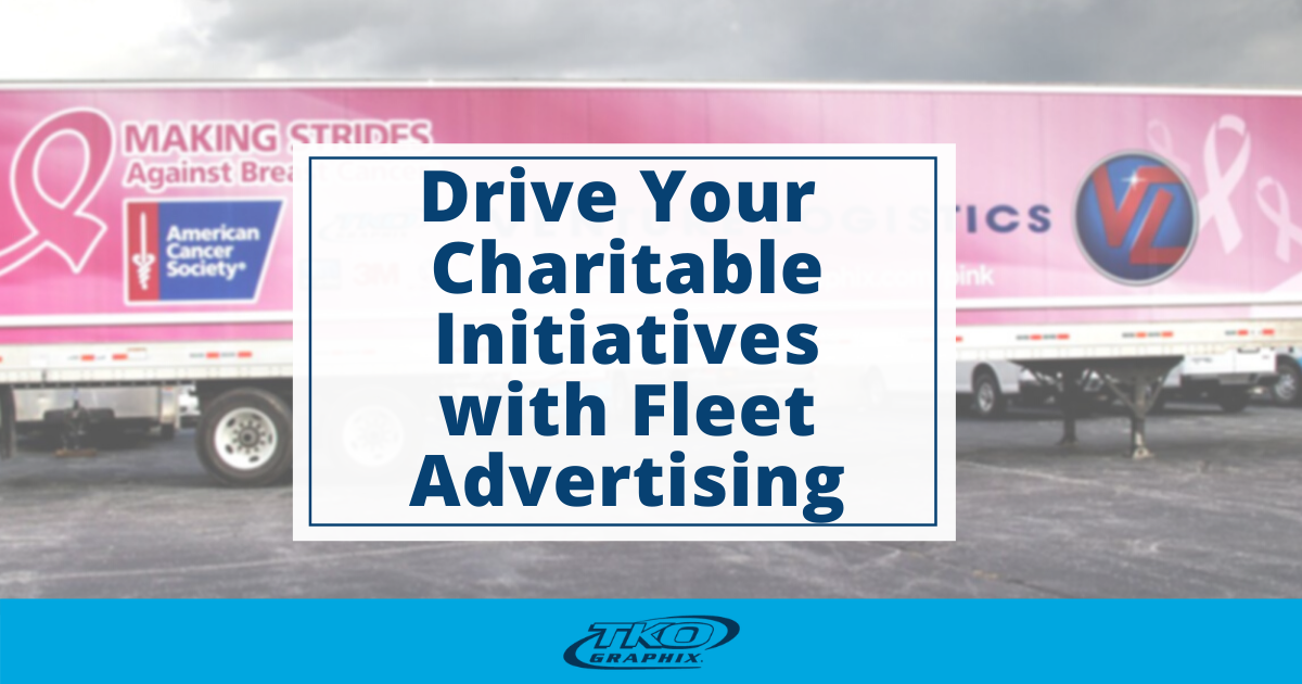 Drive your charitable initiatives with fleet advertising
