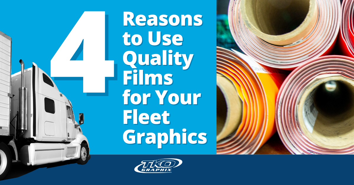 Reasons to use quality films for your fleet graphics