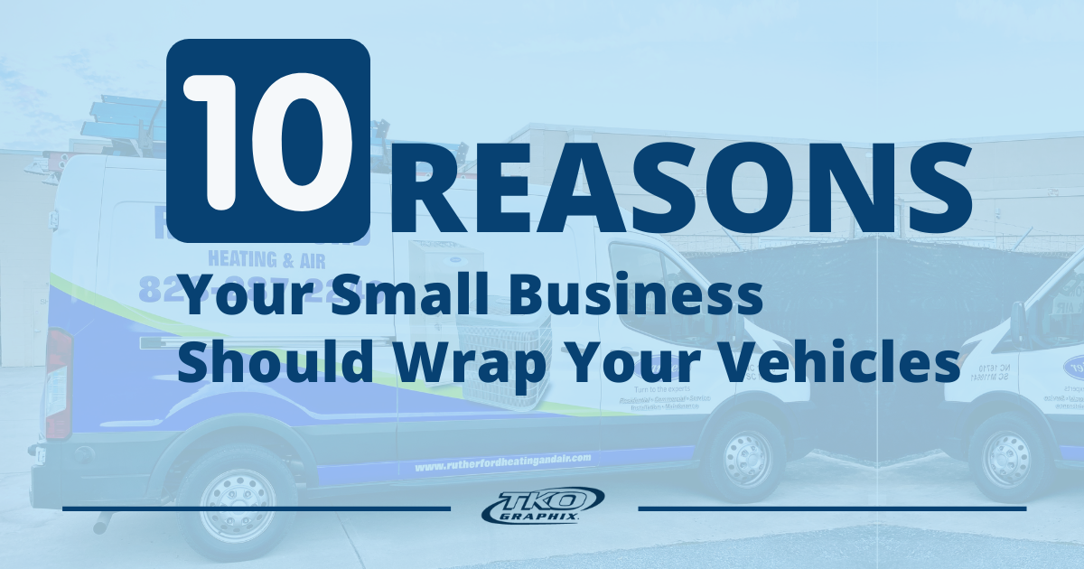 Your Small Business Should Wrap Your Vehicles
